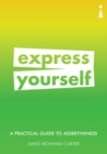 A Practical Guide to Assertiveness : Express Yourself - eBook