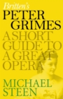 Britten's Peter Grimes : A Short Guide to a Great Opera - eBook