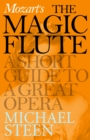 Mozart's The Magic Flute : A Short Guide to a Great Opera - eBook
