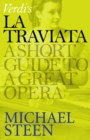 Verdi's La Traviata : A Short Guide to a Great Opera - eBook