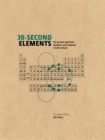 30-Second Elements : The 50 most significant elements, each explained in half a minute - Book