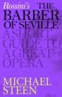 Rossini's The Barber of Seville : A Short Guide to a Great Opera - eBook