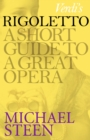 Verdi's Rigoletto : A Short Guide to a Great Opera - eBook
