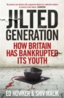 Jilted Generation : How Britain Has Bankrupted Its Youth - Book