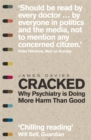 Cracked : Why Psychiatry is Doing More Harm Than Good - Book