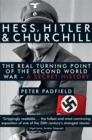 Hess, Hitler and Churchill : The Real Turning Point of the Second World War - A Secret History - Book