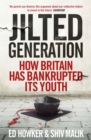 Welcome to the Jilted Generation : Young Britain in 2013 - eBook