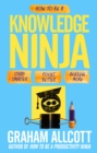 How to be a Knowledge Ninja : Study smarter. Focus better. Achieve more. - eBook