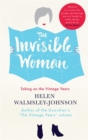 The Invisible Woman : Taking on the Vintage Years - Book