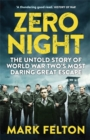 Zero Night : The Untold Story of the Second World War's Most Daring Great Escape - Book