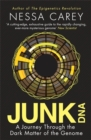 Junk DNA : A Journey Through the Dark Matter of the Genome - Book