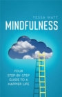 Mindfulness : Your step-by-step guide to a happier life - Book
