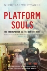 Platform Souls : The Trainspotter as 20th-Century Hero - eBook