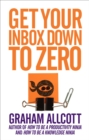 Get Your Inbox Down to Zero : from How to be a Productivity Ninja - eBook