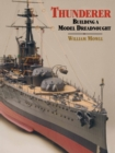 Thunderer : Building a Model Dreadnought - Book
