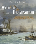 Warrior to Dreadnought : Warship Development 1860-1905 - Book