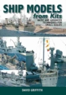 Ship Models from Kits : Basic and Advanced Techniques for Small Scales - Book