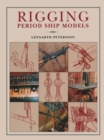 Rigging Period Ship Models : A Step-by-Step Guide to the Intricacies of Square-Rig - Book
