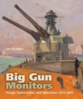 Big Gun Monitors: Design, Construction and Operations 1914-1945 - Book