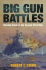 Big Gun Battles : Warship Duels of the Second World War - Book