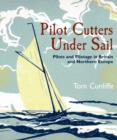 Pilot Cutters Under Sail: Pilots and Pilotage in Britain and Northern Europe - Book