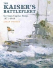 The Kaiser's Battlefleet : German Capital Ships 1871-1918 - Book