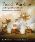 French Warships in the Age of Sail 1786 - 1861 : Design, Construction, Careers and Fates - eBook