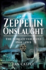 Zeppelin Onslaught : The Forgotten Blitz 1914-1915 - eBook
