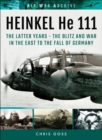 HEINKEL He 111 : The Latter Years - The Blitz and War in the East to the Fall of Germany - eBook