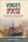 The Battle of Jutland : History's Greatest Sea Battle Told Through Newspaper Reports, Official Documents and the Accounts of Those Who Were There - eBook