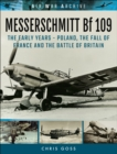 Messerschmitt Bf 109 : The Early Years - Poland, the Fall of France and the Battle of Britain - eBook