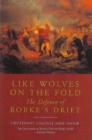Like Wolves on the Fold : The Defence of Rorkes Drift - Book