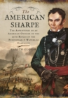 The American Sharpe : The Adventures of an American Officer of the 95th Rifles in the Peninsular and Waterloo Campaigns - Book