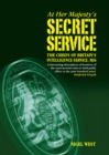 At Her Majestys Secret Service : The Chiefs of Britains Intelligence Service, MI6 - eBook