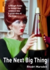 The Next Big Thing : A Rough Guide to things that seemed like a good idea at the time - eBook