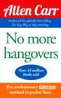 No More Hangovers : The revolutionary Allen Carr's Easyway method in pocket form - Book