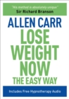 Lose Weight Now The Easy Way : Includes Free Hypnotherapy Audio - Book