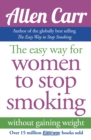 The Easy Way for Women to Stop Smoking : without gaining weight - eBook