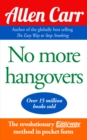 No More Hangovers : The revolutionary Allen Carr's Easyway method in pocket form - eBook