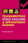 Easy Step by Step Guide to Telemarketing, Cold Calling and Appointment Making - eBook