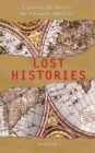 Lost Histories : Exploring the World's Most Famous Mysteries - eBook