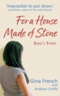 For a House Made of Stone : Gina's Story - eBook
