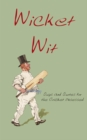 Wicket Wit : Quips and Quotes for the Cricket Obsessed - eBook
