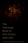 The Hennessy Book of Irish Fiction 2005-2015 - Book