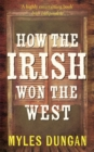 How the Irish Won The West - eBook