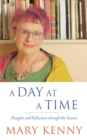 A Day at a Time : Thoughts and Reflections through the Seasons - eBook