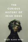 The Curious History of Irish Dogs - Book