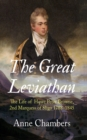 The Great Leviathan : The Life of Howe Peter Browne, Marquess of Sligo 1788-1845 - Book