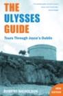 The Ulysses Guide : Tours Through Joyce's Dublin - Book