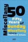 Miscellany 50 : Fifty Years of Sunday Miscellany - Book